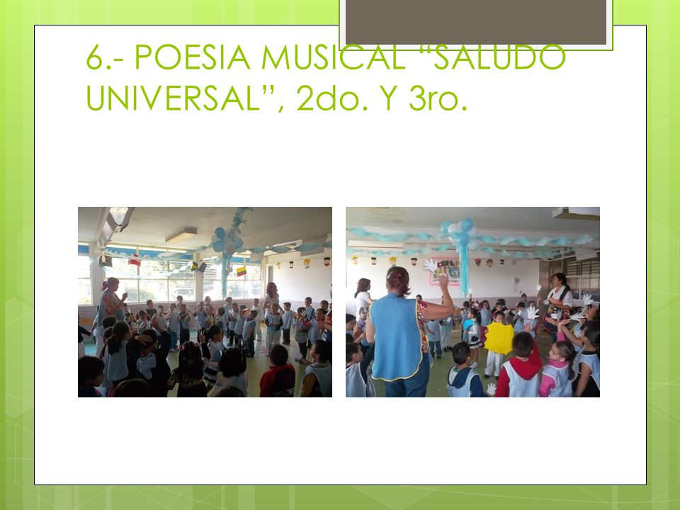 6.- POESIA MUSICAL SALUDO UNIVERSAL , 2do. Y 3ro.