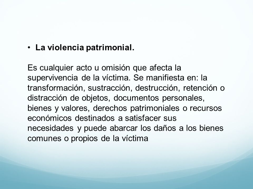 La violencia patrimonial.