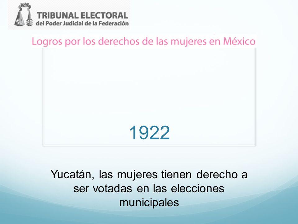 1922 Yucatán, las mujeres tienen derecho a ser votadas en las elecciones municipales