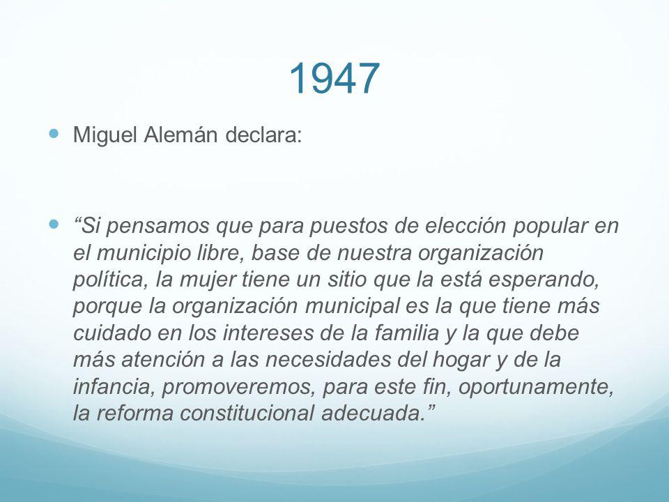 1947 Miguel Alemán declara: