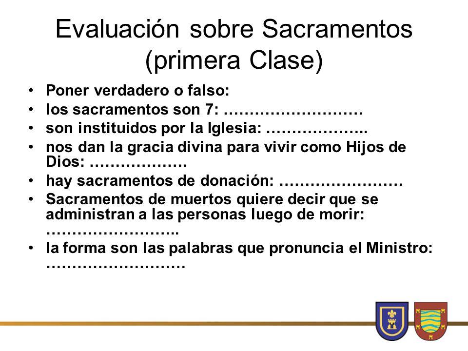 Evaluación sobre Sacramentos (primera Clase)