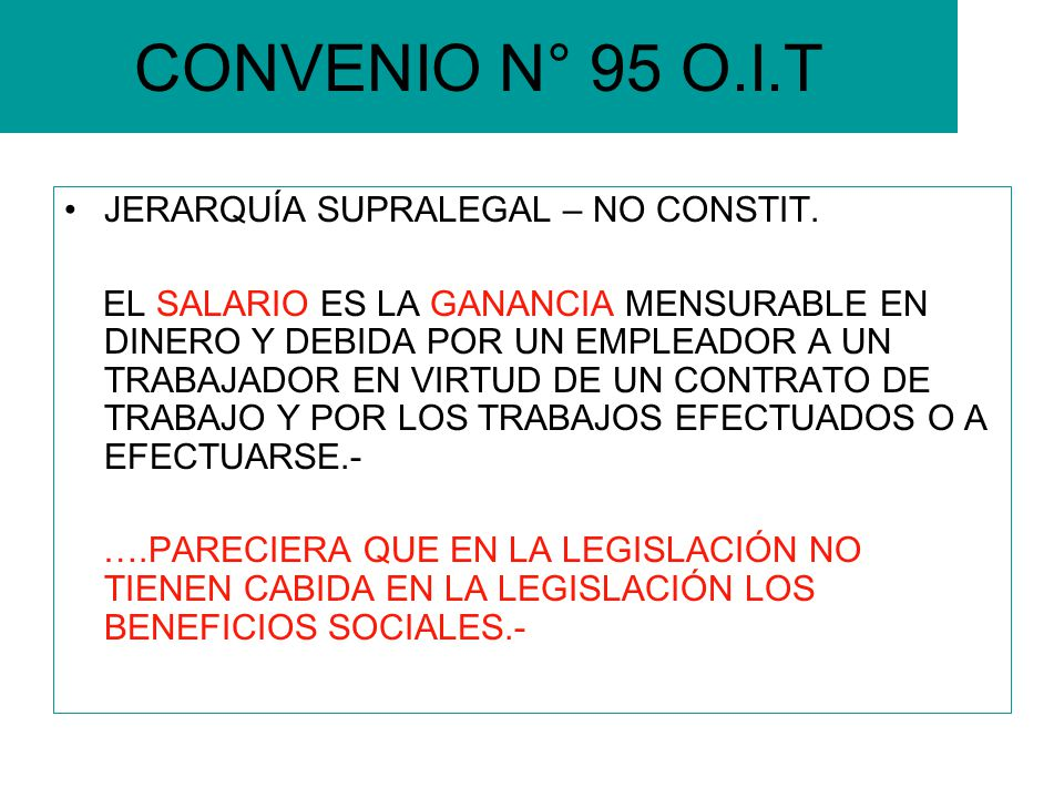 CONVENIO N° 95 O.I.T JERARQUÍA SUPRALEGAL – NO CONSTIT.