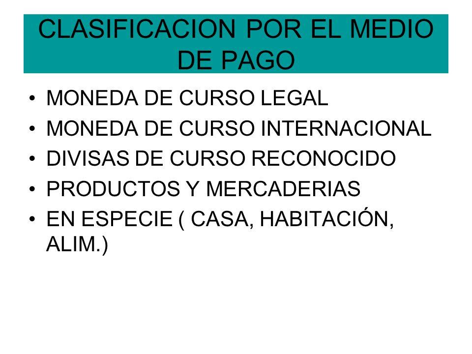 CLASIFICACION POR EL MEDIO DE PAGO