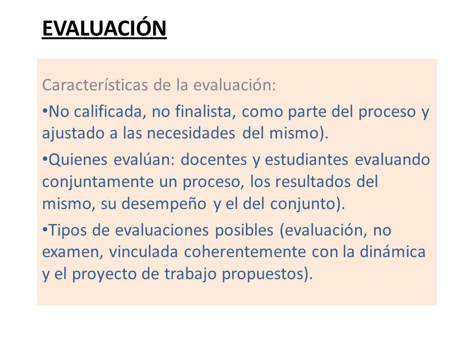 Evaluación Características de la evaluación: