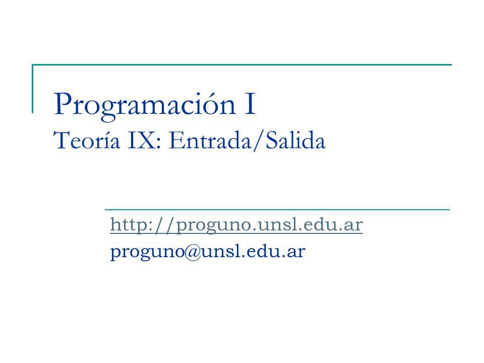 Programación I Teoría IX: Entrada/Salida