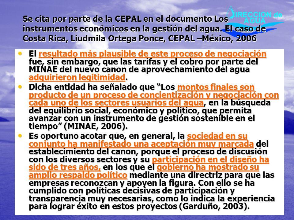 Se cita por parte de la CEPAL en el documento Los instrumentos económicos en la gestión del agua. El caso de Costa Rica, Liudmila Ortega Ponce, CEPAL –México, 2006
