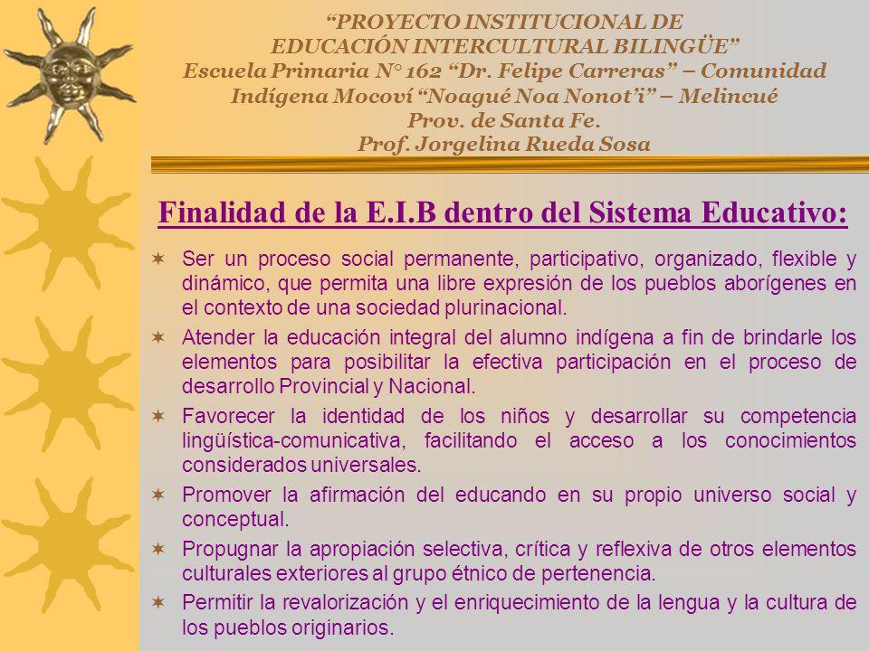 Finalidad de la E.I.B dentro del Sistema Educativo: