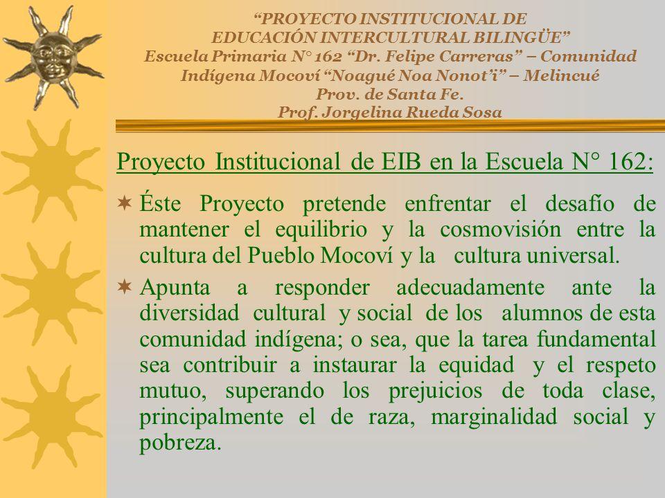 Proyecto Institucional de EIB en la Escuela N° 162:
