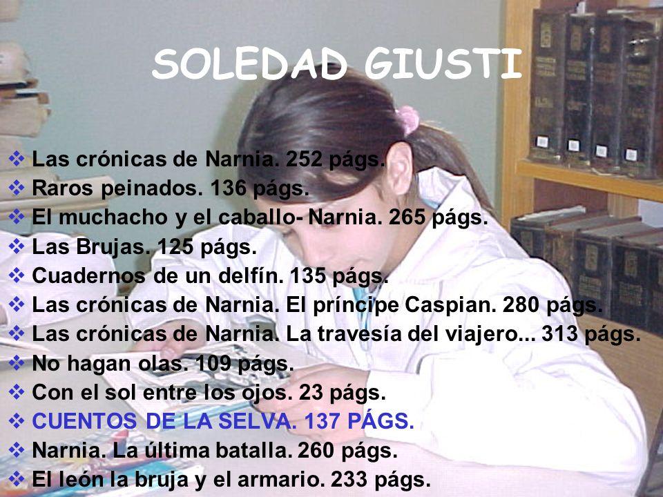 SOLEDAD GIUSTI Las crónicas de Narnia. 252 págs.