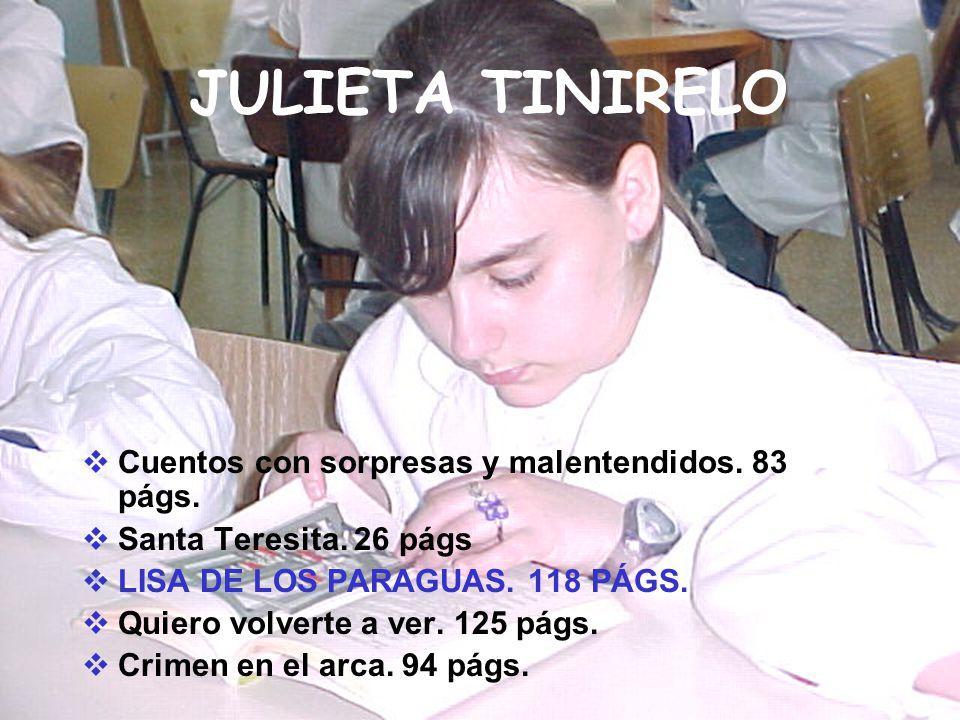 JULIETA TINIRELO Cuentos con sorpresas y malentendidos. 83 págs.