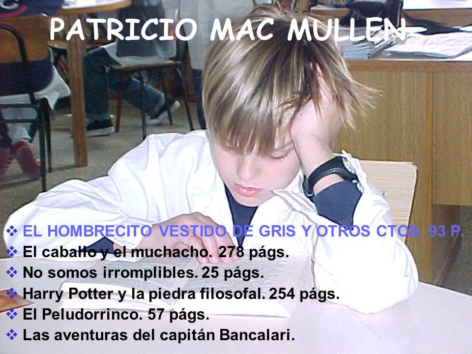 PATRICIO MAC MULLEN EL HOMBRECITO VESTIDO DE GRIS Y OTROS CTOS. 93 P.