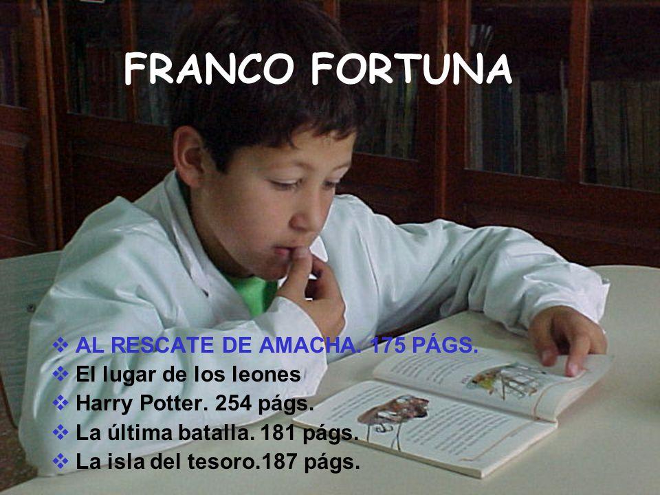FRANCO FORTUNA AL RESCATE DE AMACHA. 175 PÁGS. El lugar de los leones