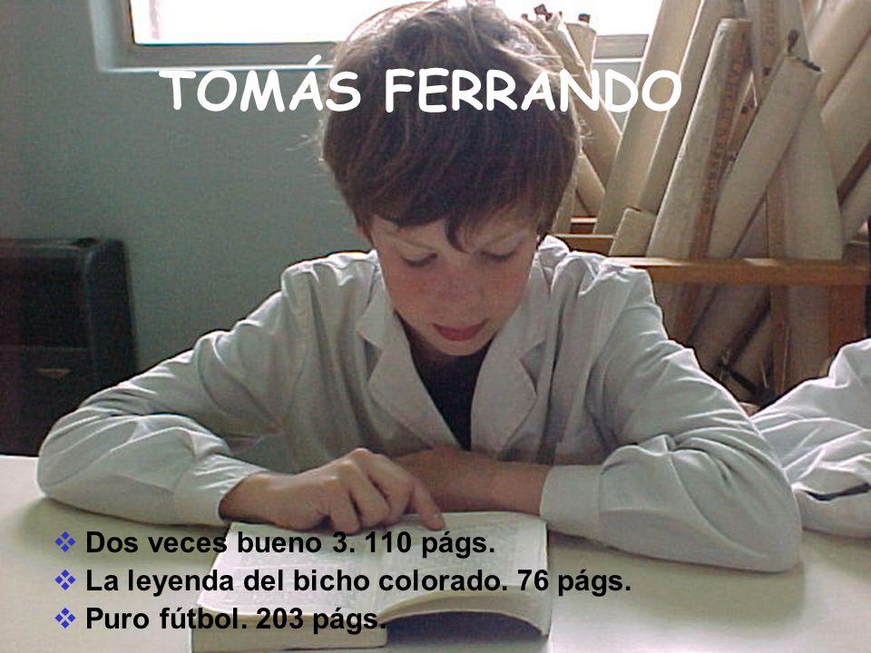 TOMÁS FERRANDO Dos veces bueno 3. 110 págs.