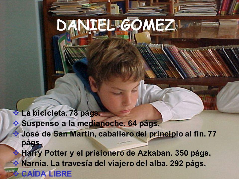 DANIEL GOMEZ La bicicleta. 78 págs. Suspenso a la medianoche. 64 págs.