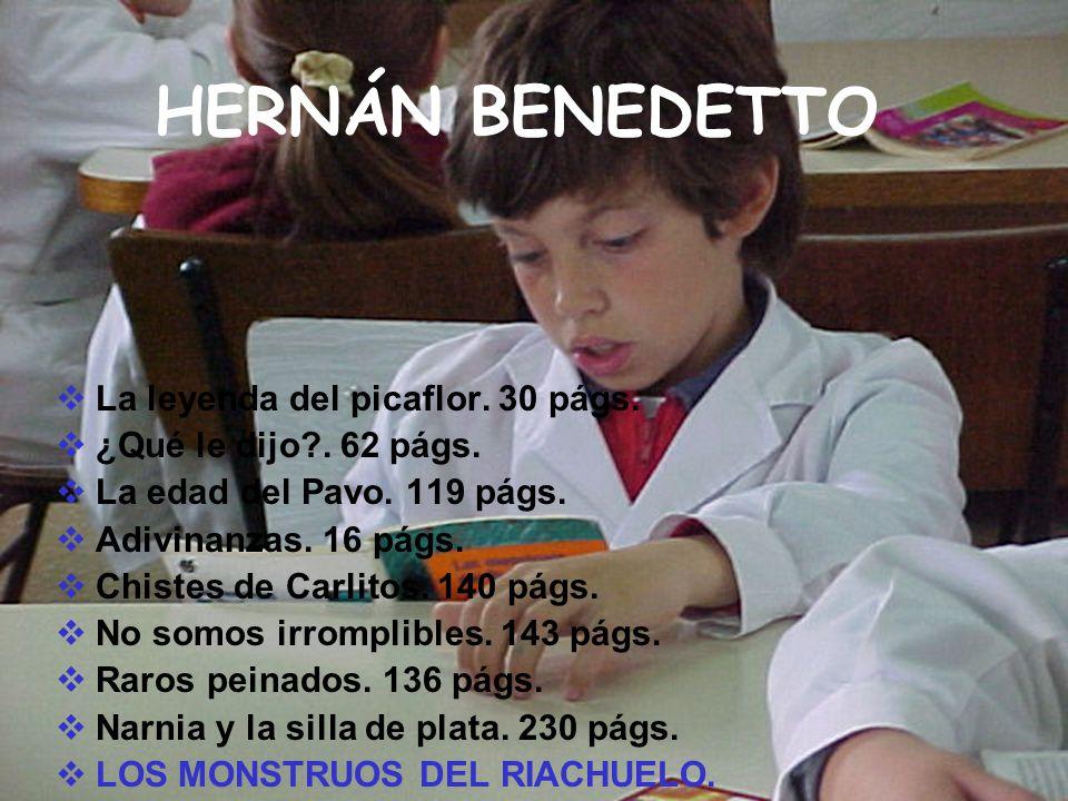 HERNÁN BENEDETTO La leyenda del picaflor. 30 págs.