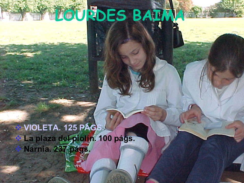 LOURDES BAIMA VIOLETA. 125 PÁGS. La plaza del piolín. 100 págs.