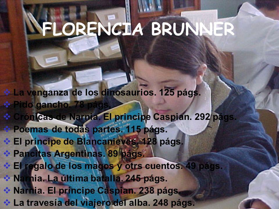 FLORENCIA BRUNNER La venganza de los dinosaurios. 125 págs.
