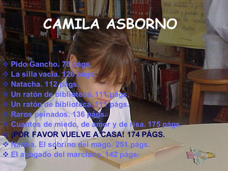 CAMILA ASBORNO Pido Gancho. 78 págs. La silla vacía. 126 págs.