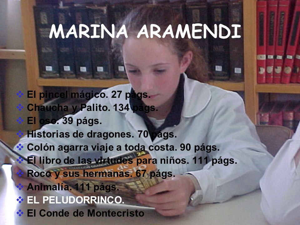 MARINA ARAMENDI El pincel mágico. 27 págs. Chaucha y Palito. 134 págs.
