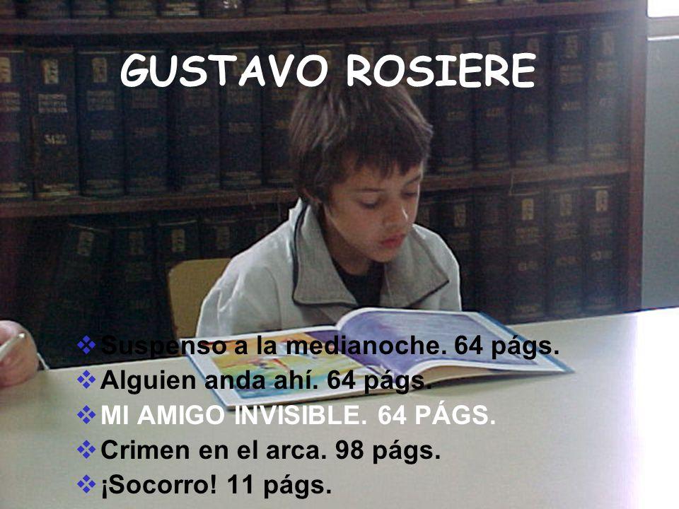 GUSTAVO ROSIERE Suspenso a la medianoche. 64 págs.