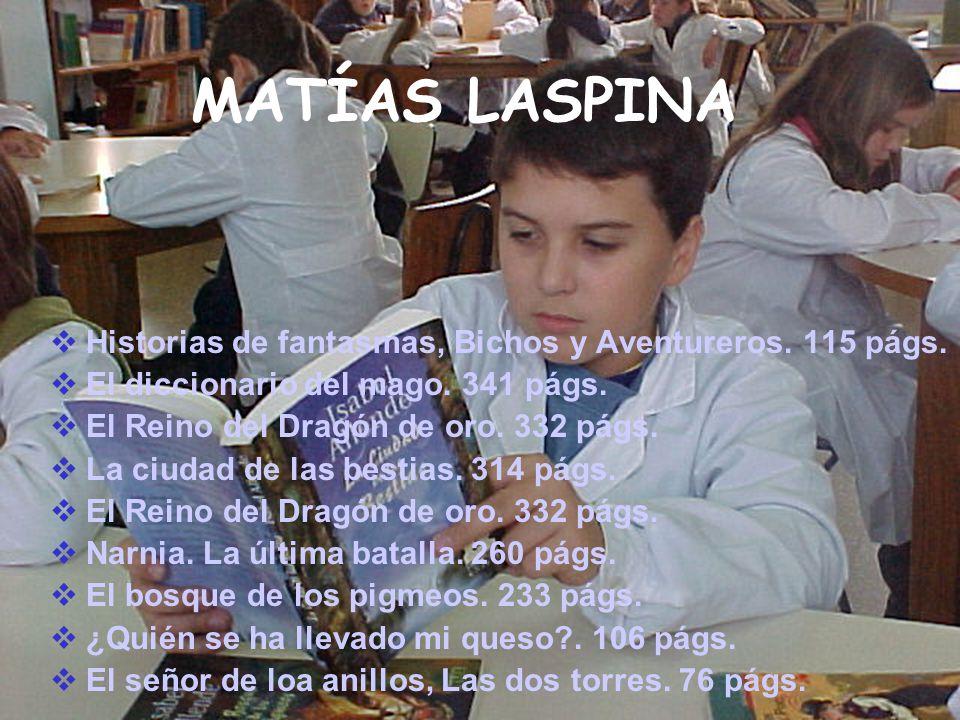 MATÍAS LASPINA Historias de fantasmas, Bichos y Aventureros. 115 págs.