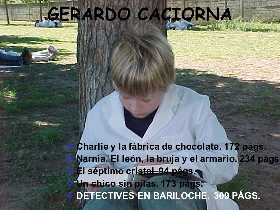 GERARDO CACIORNA Charlie y la fábrica de chocolate. 172 págs.