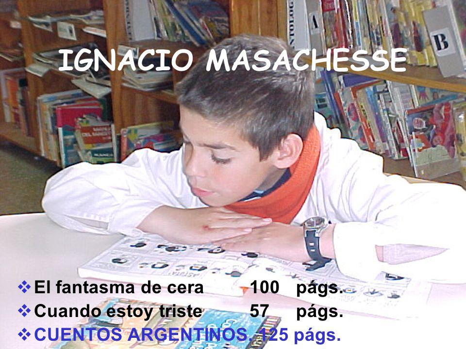 IGNACIO MASACHESSE El fantasma de cera 100 págs.