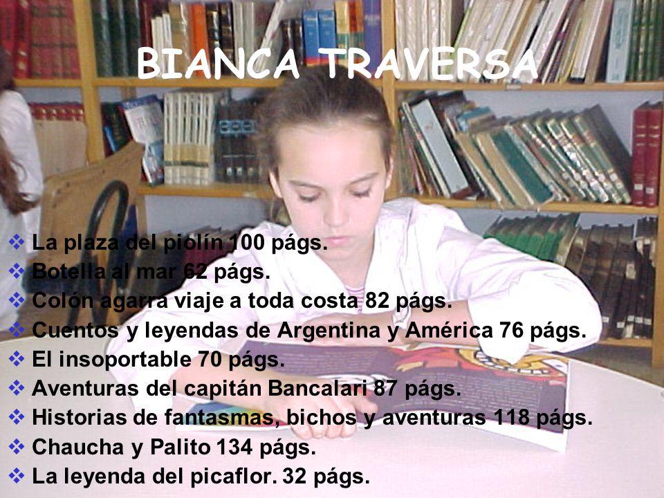 BIANCA TRAVERSA La plaza del piolín 100 págs. Botella al mar 62 págs.