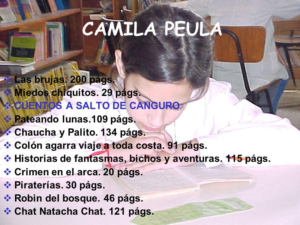 CAMILA PEULA Las brujas. 200 págs. Miedos chiquitos. 29 págs.