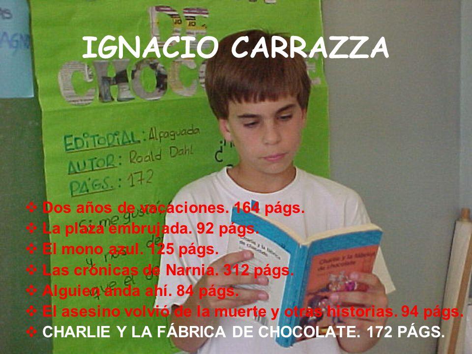 IGNACIO CARRAZZA Dos años de vacaciones. 164 págs.
