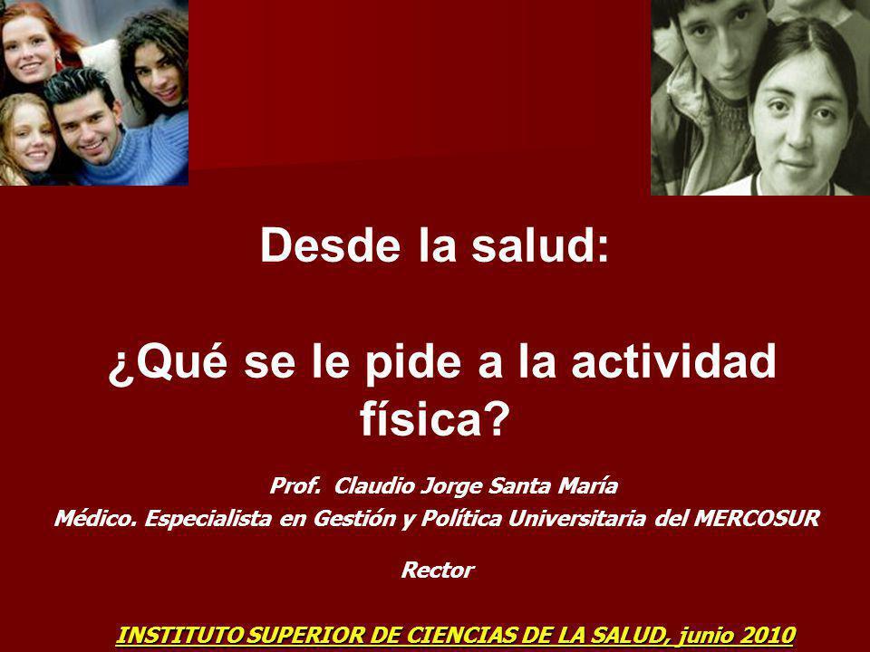 ¿Qué se le pide a la actividad física Prof. Claudio Jorge Santa María