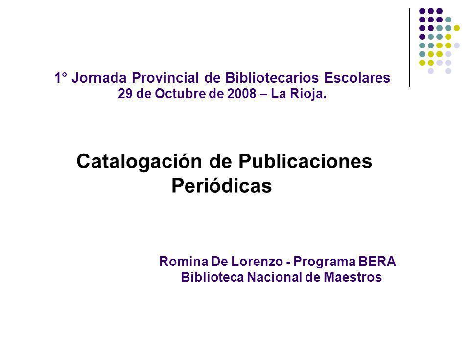 1° Jornada Provincial de Bibliotecarios Escolares 29 de Octubre de 2008 – La Rioja.