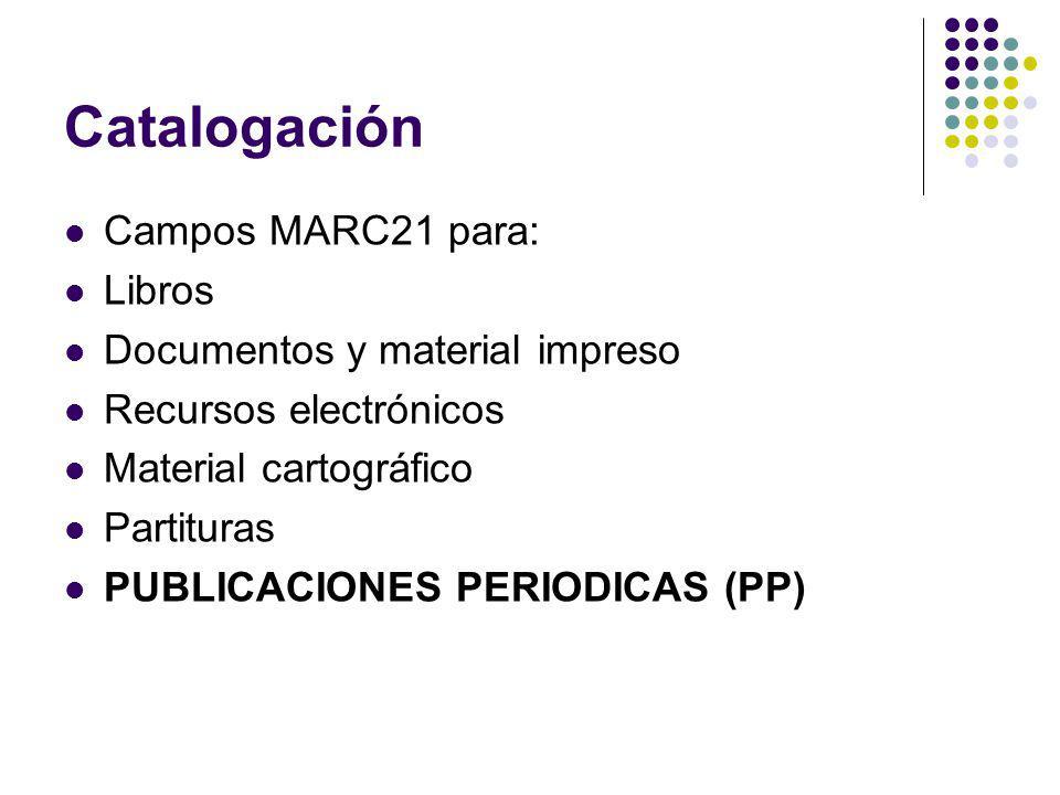Catalogación Campos MARC21 para: Libros Documentos y material impreso