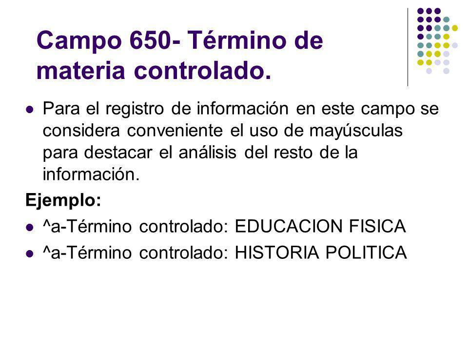 Campo 650- Término de materia controlado.