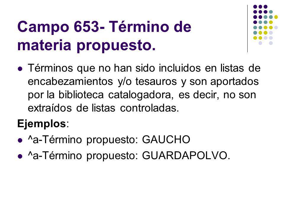 Campo 653- Término de materia propuesto.