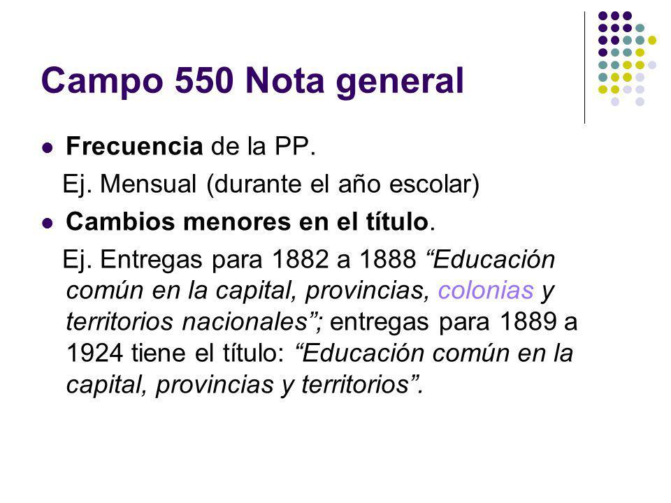 Campo 550 Nota general Frecuencia de la PP.