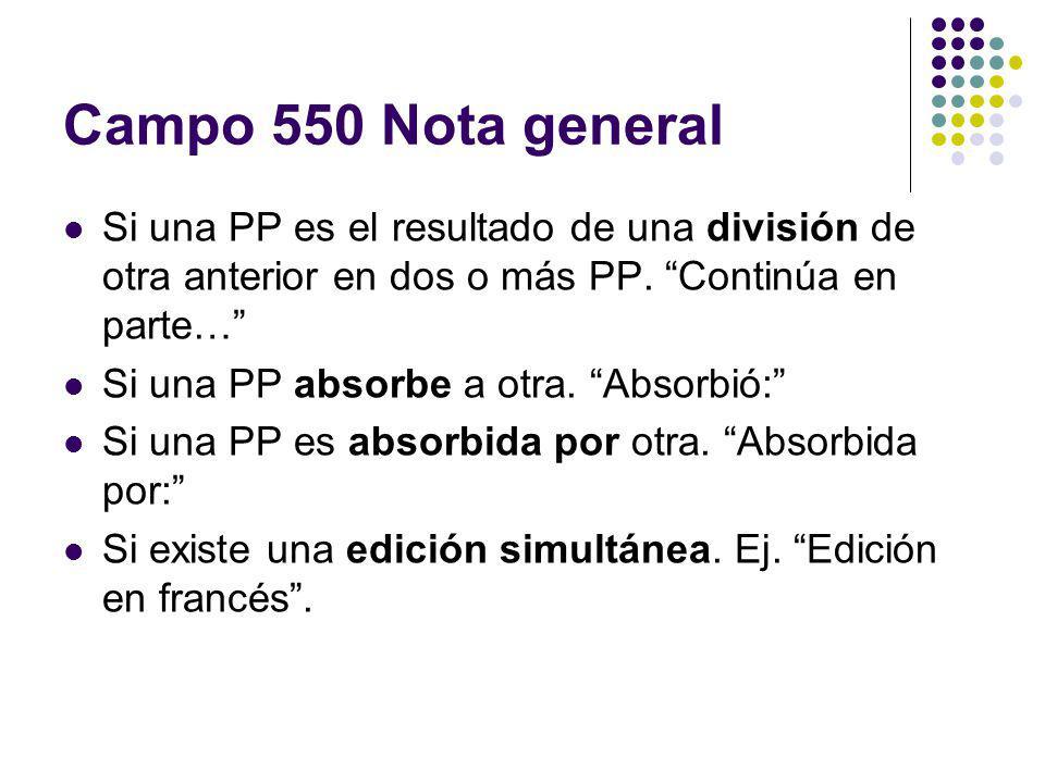 Campo 550 Nota general Si una PP es el resultado de una división de otra anterior en dos o más PP. Continúa en parte…