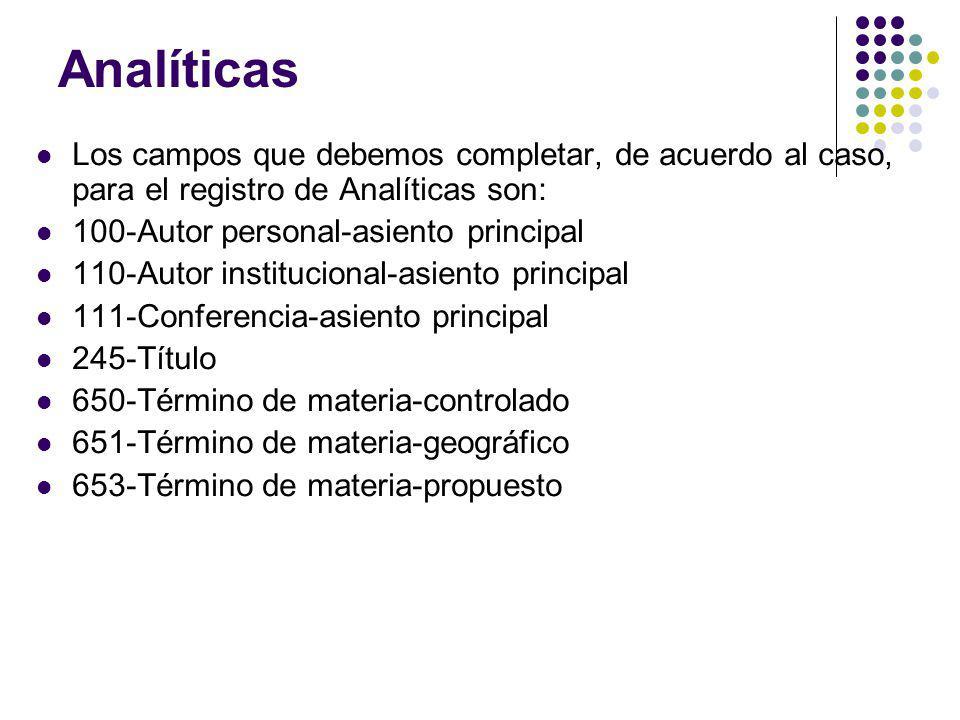 Analíticas Los campos que debemos completar, de acuerdo al caso, para el registro de Analíticas son: