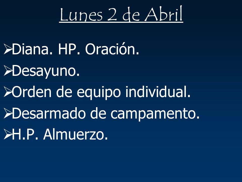 Lunes 2 de Abril Diana. HP. Oración. Desayuno.
