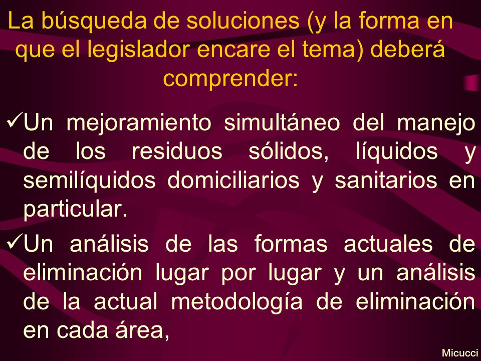 La búsqueda de soluciones (y la forma en que el legislador encare el tema) deberá comprender: