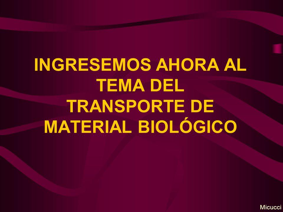 INGRESEMOS AHORA AL TEMA DEL TRANSPORTE DE MATERIAL BIOLÓGICO