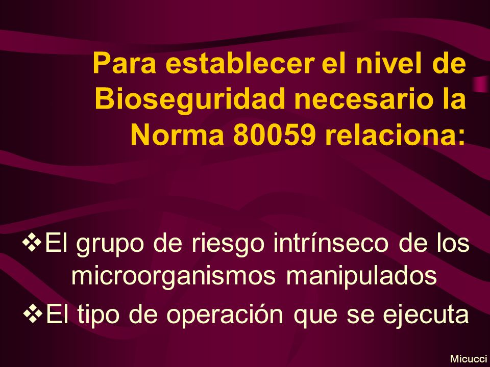 Para establecer el nivel de Bioseguridad necesario la Norma 80059 relaciona: