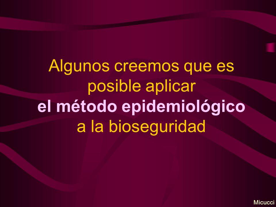 Algunos creemos que es posible aplicar el método epidemiológico a la bioseguridad