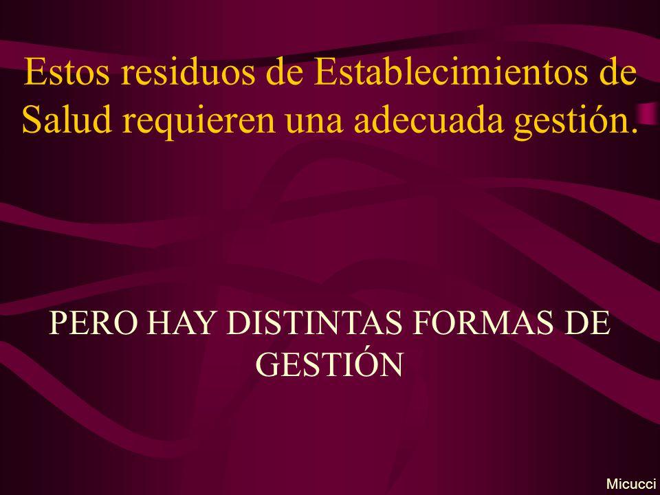 PERO HAY DISTINTAS FORMAS DE GESTIÓN