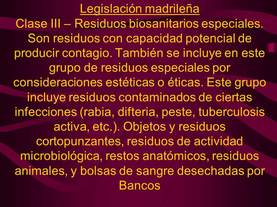 Legislación madrileña Clase III – Residuos biosanitarios especiales