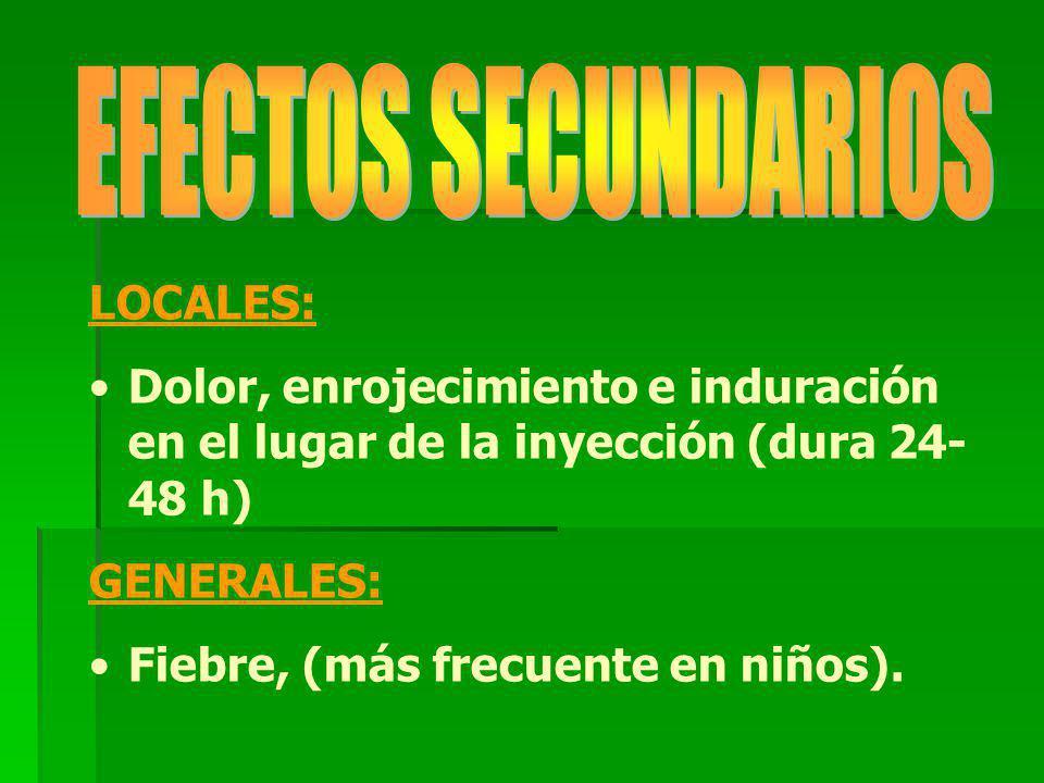 EFECTOS SECUNDARIOS LOCALES: