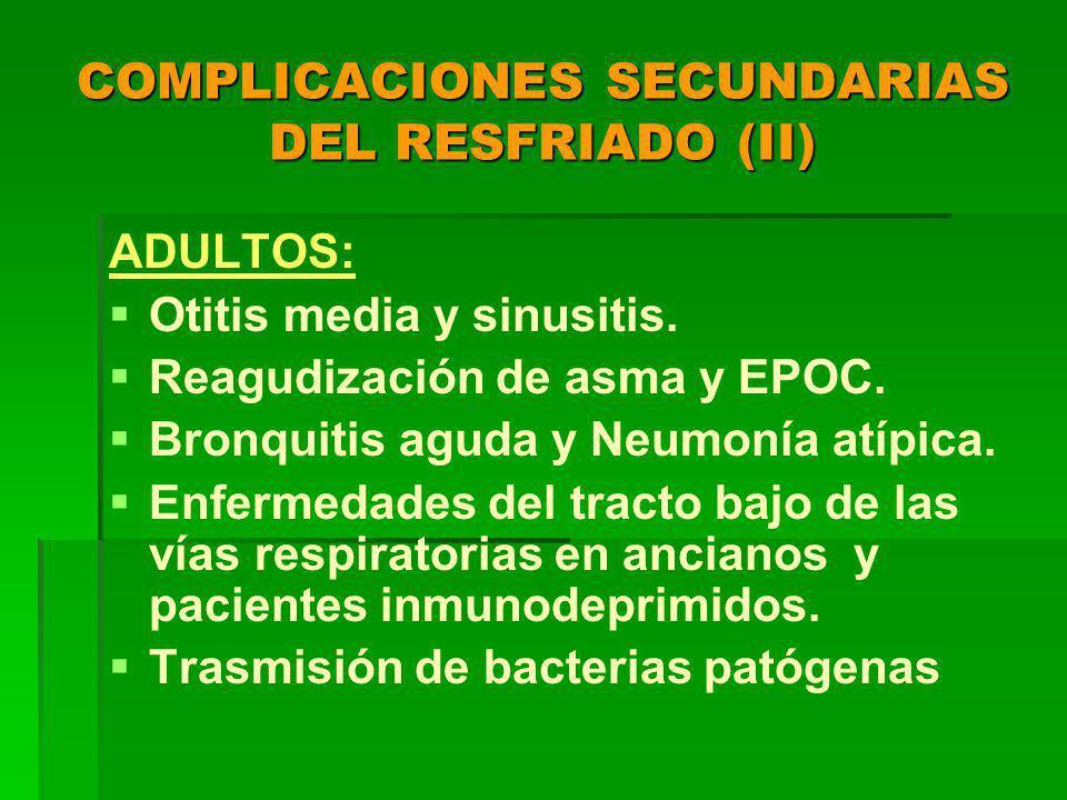 COMPLICACIONES SECUNDARIAS DEL RESFRIADO (II)