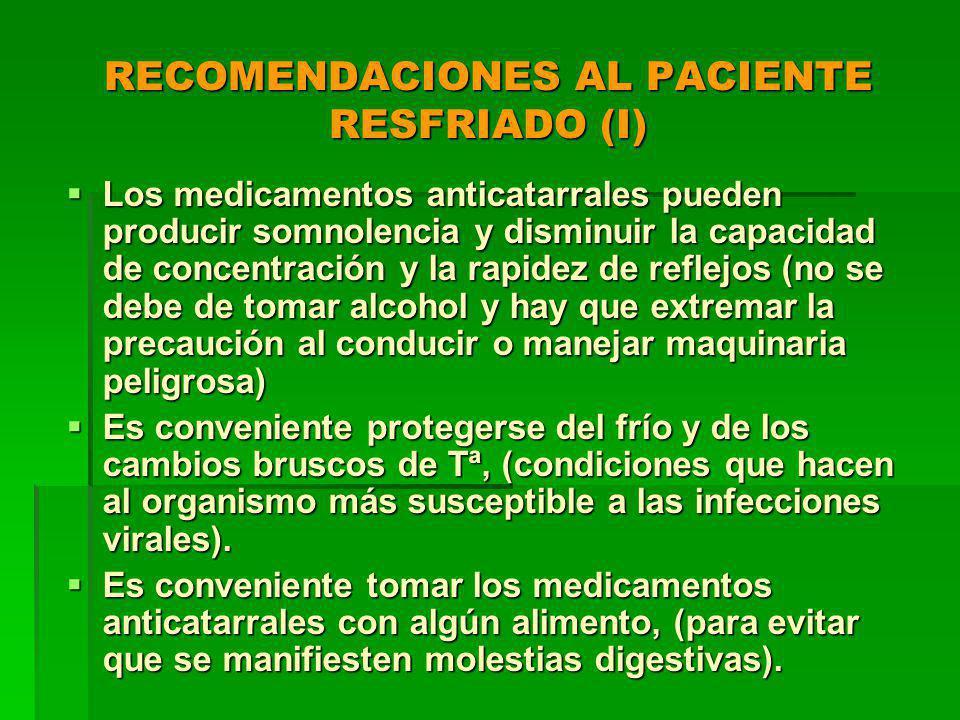 RECOMENDACIONES AL PACIENTE RESFRIADO (I)