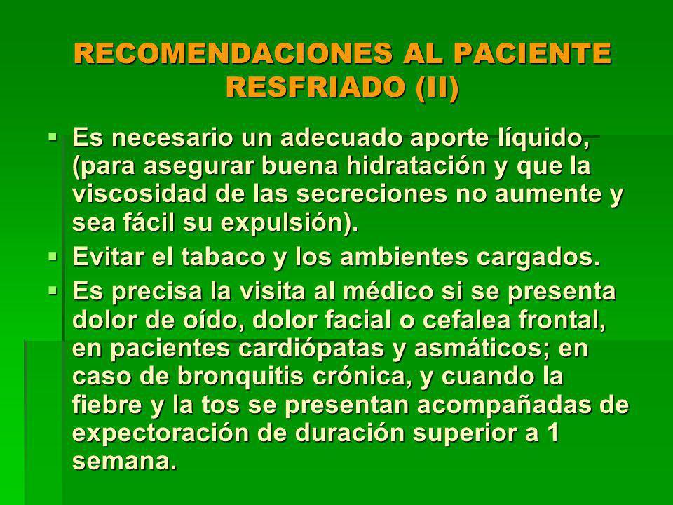 RECOMENDACIONES AL PACIENTE RESFRIADO (II)