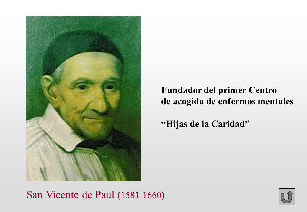 San Vicente de Paul (1581-1660) Fundador del primer Centro